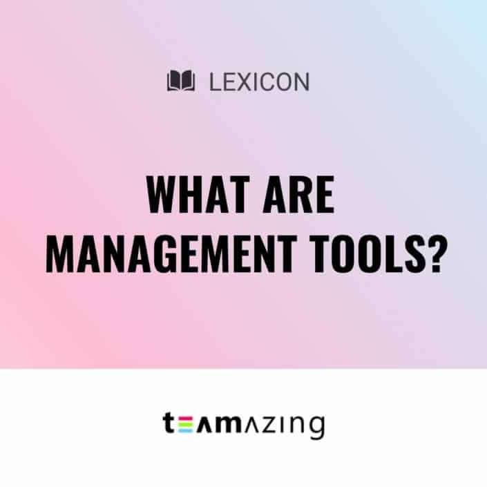 What are management tools?