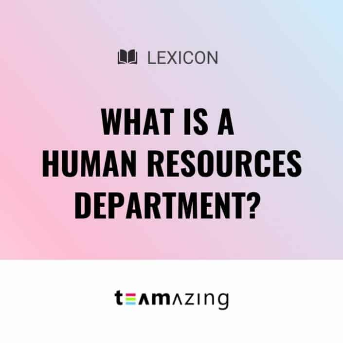 What is a Human Resources department?