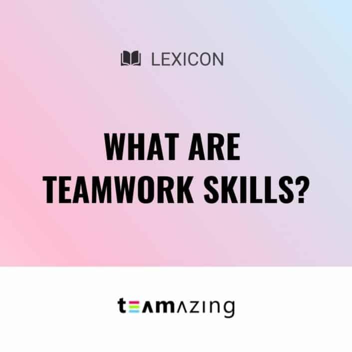 What are teamwork skills?