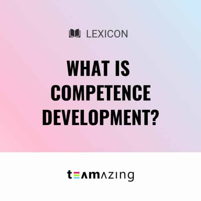 What is competence development?