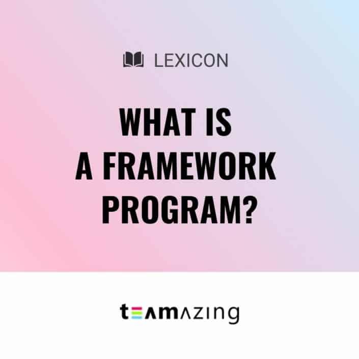 What is a framework program?